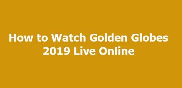 Golden Globes 2019 Live