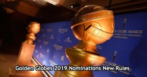 Golden Globes 2019 Nominations New Rules