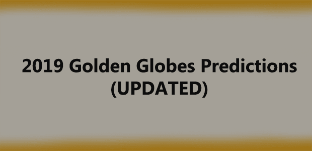 2019 Golden Globes Predictions