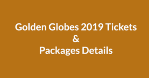 Golden Globes 2019 Tickets